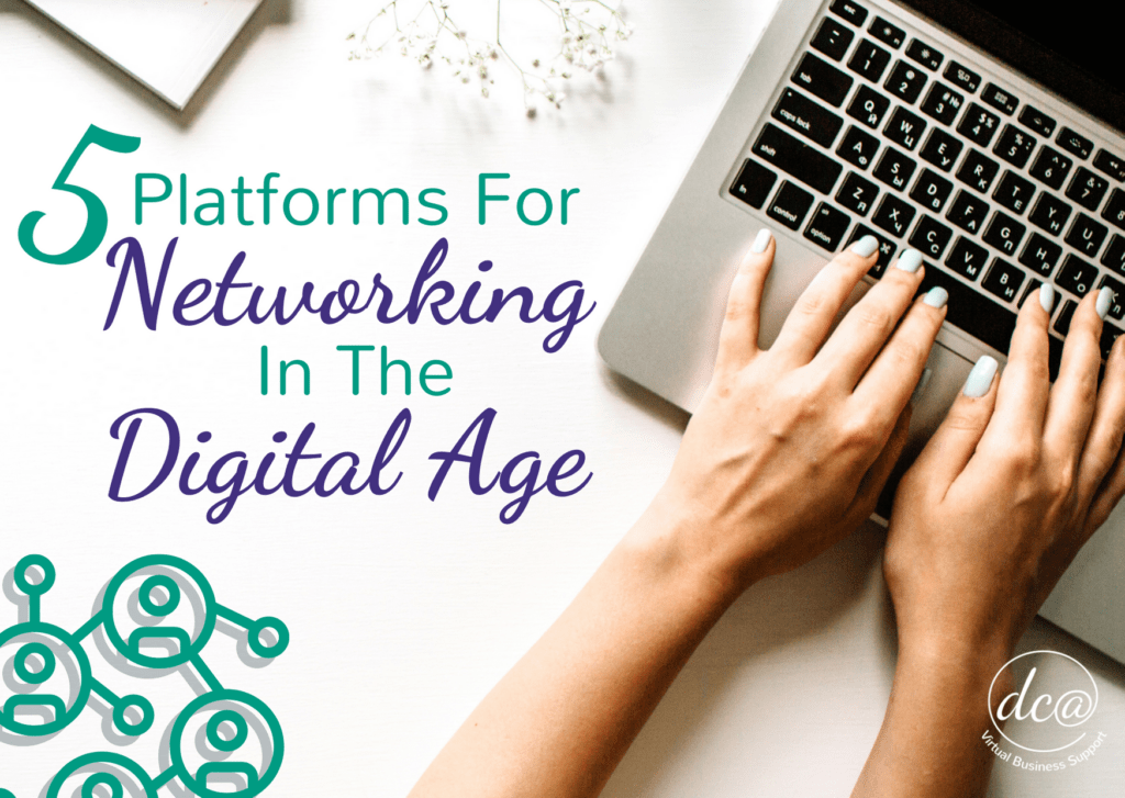 5 Platforms for Networking In The Digital Age